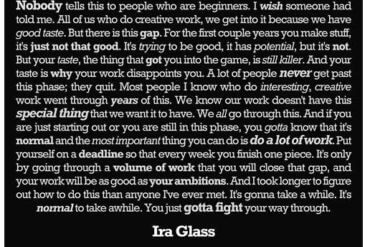 """Ira Glass on Creativity: """"You just gotta fight your way through"""""""