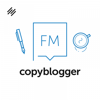 copyblogger fm / marketing podcasts