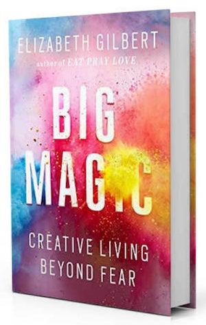 Big Magic - Liz Gilbert / anxiety