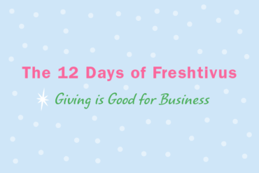 12 Days of Freshtivus: Giving is Good For Business