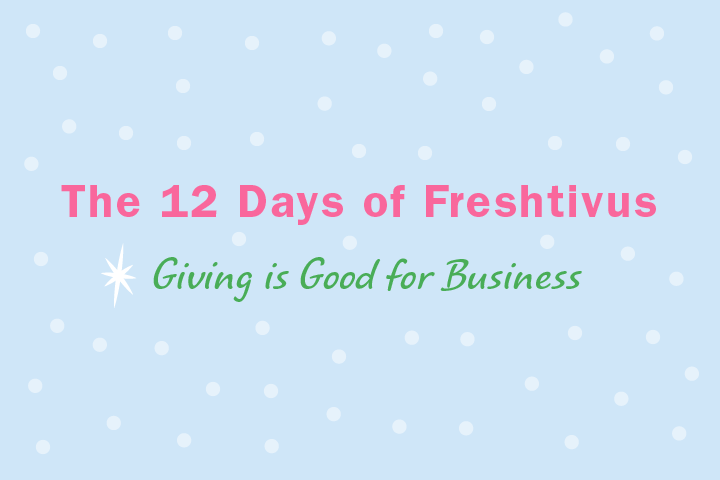 12 Days of Freshtivus: Giving is Good For Business