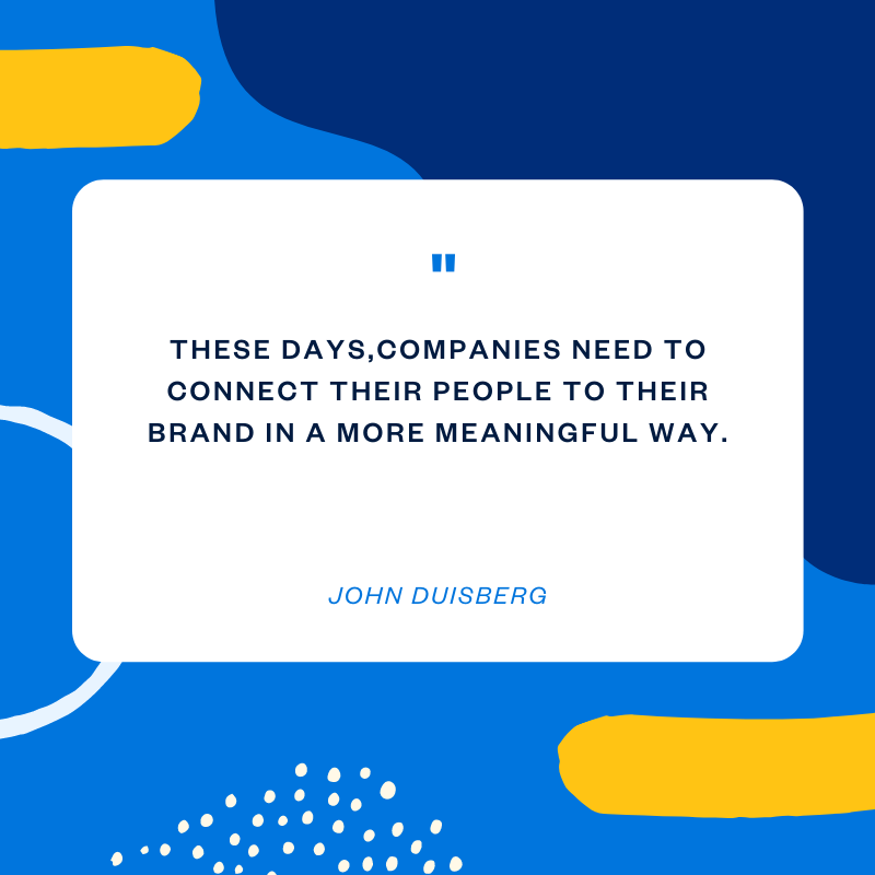 John Duisberg company culture quote