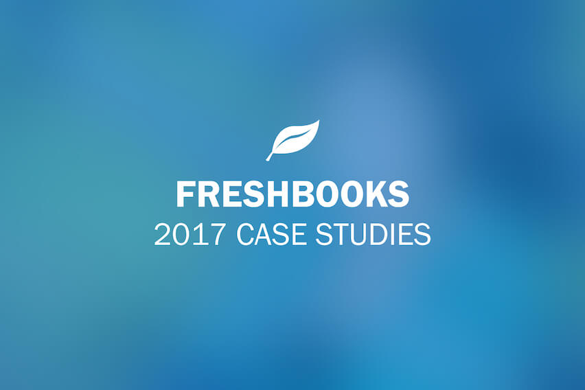 FreshBooks Case Studies: 2017 Roundup