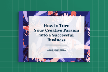 How to Turn Your Creative Passion into a Successful Business [Free eBook]