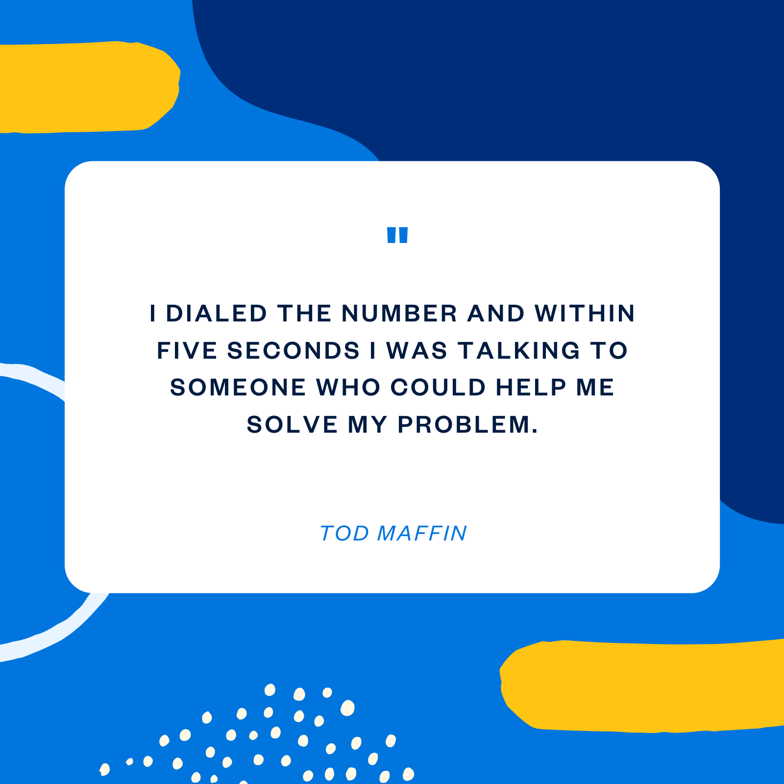 Tod Maffin customer support quote