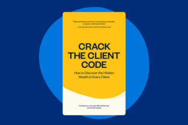 Crack the Client Code: How to Discover the Hidden Wealth in Each Client [Free eBook]